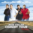 Various Artists Blue Collar Comedy Tour: The Movie Original Motion Picture Soundtrack