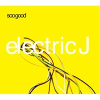 Electric J Soo Good (Kamasutra Vocal Mix)