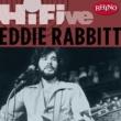 Eddie Rabbitt Rhino Hi-Five: Eddie Rabbit