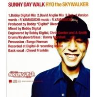 RYO the SKYWALKER SUNNY DAY WALK-Bobby Digital Mix