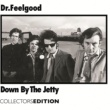 Dr Feelgood She Does It Right (2006 Remastered Version)