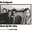 Dr Feelgood Down By The Jetty