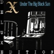 X Under The Big Black Sun (Deluxe)