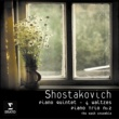 Nash Ensemble Shostakovich: Piano Quintet Op.57/Piano Trio no.2/Four Waltzes