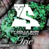 Ty Dolla $ign Irie (feat. Wiz Khalifa)