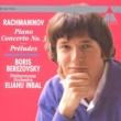 Boris Berezovsky Rachmaninov : Piano Concerto No.3; 5 of 10 Preludes op.23