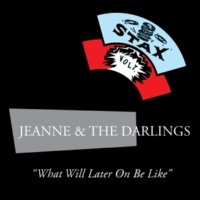 Jeanne & The Darlings What Will Later On Be Like