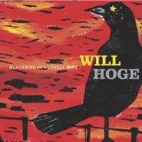 Will Hoge Blackbird On A Lonely Wire (U.S.Version)