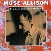 Mose Allison Look What You Made Me Do