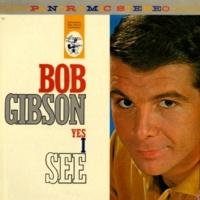 Bob Gibson Yes I See