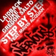 Laidback Luke & Gregor Salto Step By Step feat Mavis Acquah (Big Room Mix)