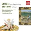 Franz Welser-Möst Strauss: Eine Alpensinfonie - Bruckner: Te Deum