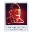 The Juan Maclean Less Than Human
