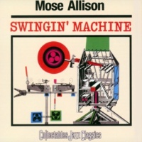 Mose Allison I Ain't Got Nothing But The Blues