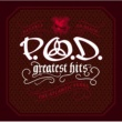 P.O.D. Greatest Hits [The Atlantic Years]