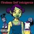 Mindless Self Indulgence Last Time I Tried To Rock Your World