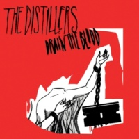 The Distillers Drain The Blood