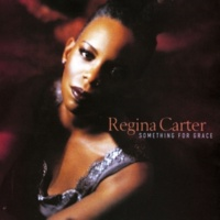 Regina Carter Something For Grace