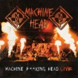 Machine Head Machine F**king Head Live