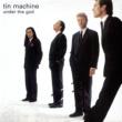 Tin Machine Under The God (1999 Remastered Version)