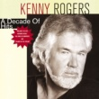Kenny Rogers A Decade Of Hits