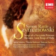 Sir Simon Rattle/City of Birmingham Symphony Orchestra/City of Birmingham Symphony Chorus Szymanowski: Songs