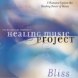 Healing Music Project Bliss Healing Music Project Bliss