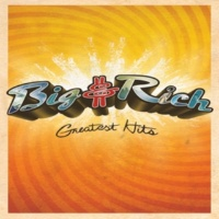 Big & Rich Never Mind Me