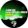 DJ Mike Cruz presents Inaya Day & China Ro Movin' Up (Peter Rauhofer Remix)