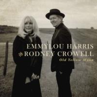 Emmylou Harris & Rodney Crowell Open Season on My Heart