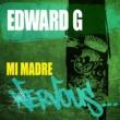 Edward G Mi Madre (Original Mix)