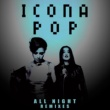 Icona Pop All Night (Remixes)