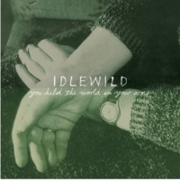 Idlewild I Was Made To Think It