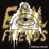 Portugal. The Man Evil Friends