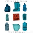 Fergus & Geronimo Never Satisfied B/W Turning Blue