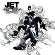 Jet Are You Gonna Be My Girl