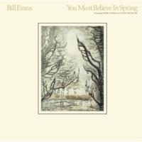 Bill Evans You Must Believe In Spring (Remastered Album Version)