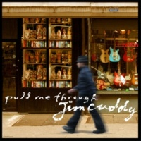 Jim Cuddy Pull Me Through [radio edit]