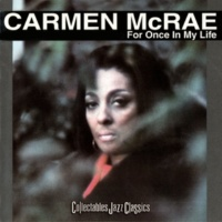 Carmen McRae Until It's Time For You To Go