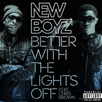 New Boyz Better With The Lights Off (feat. Chris Brown)
