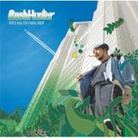 RYO the SKYWALKER BushHunter(version)