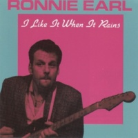 Ronnie Earl I Like It When It Rains