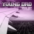 Young Dro Take Off (feat. Yung L.A.)