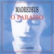 Madredeus O Paraiso [14 Canções]