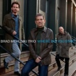 Brad Mehldau Trio Where Do You Start
