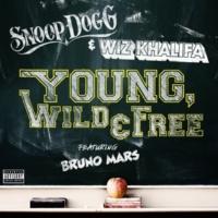 Snoop Dogg & Wiz Khalifa Young, Wild & Free (feat. Bruno Mars)