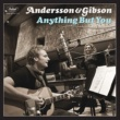 Andersson & Gibson Anything But You