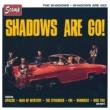 The Shadows Shadows Are Go!