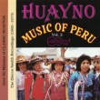 Various Artists Huayno Music Of Peru - Vol. 2