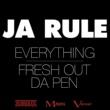 Ja Rule Everything / Fresh Out Da Pen